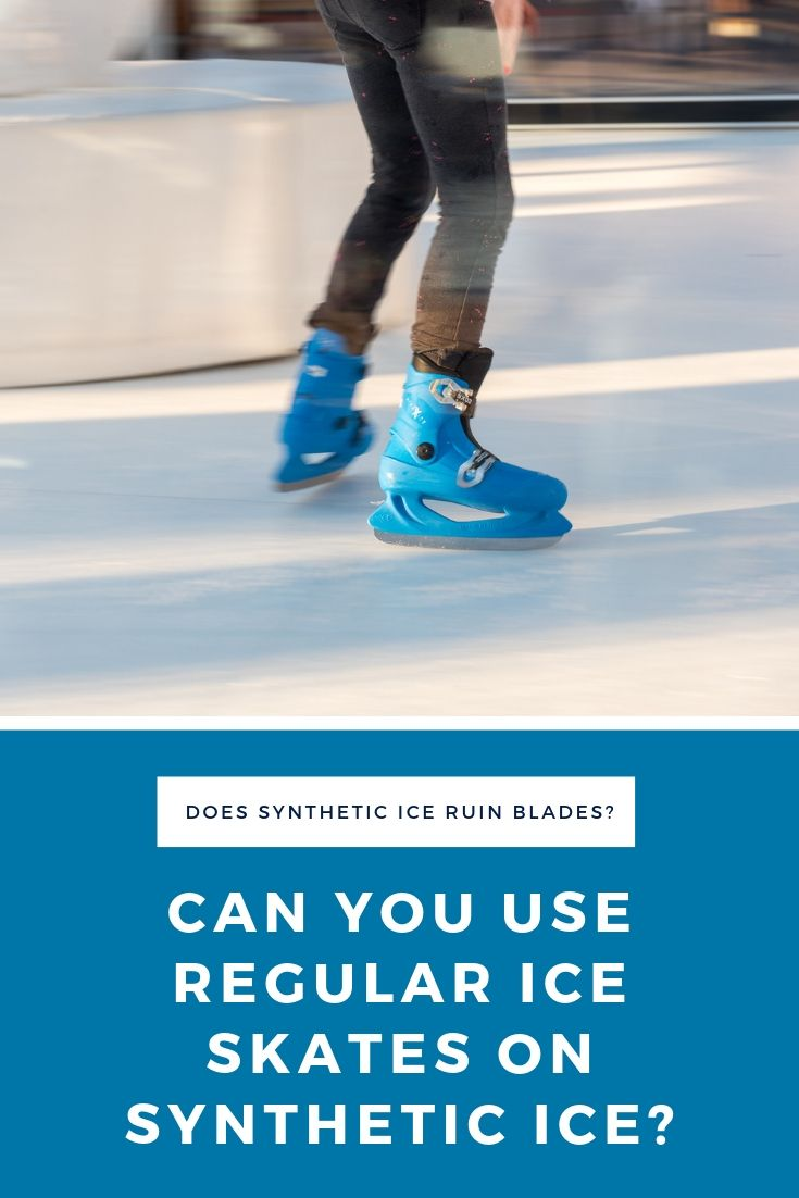 Can you use ice skates on synthetic ice?